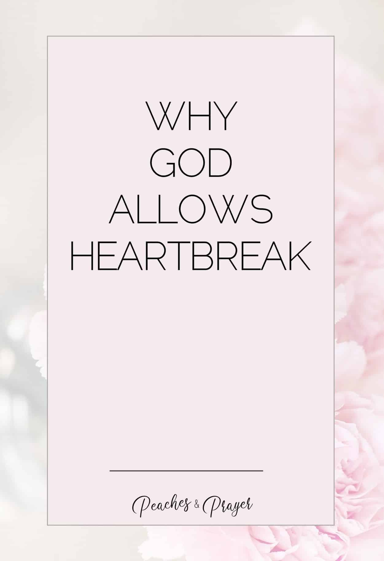Why God Allows Heartbreak and Trials