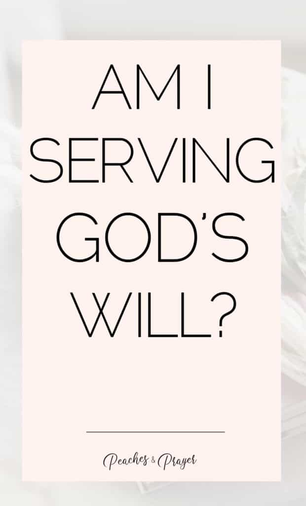 Am I serving God's will