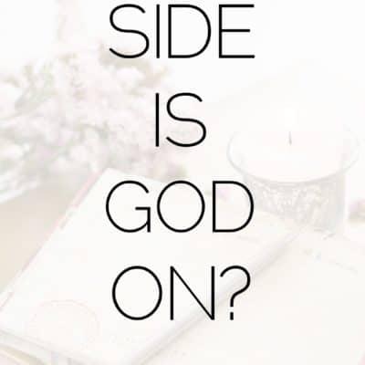 Whose Side Is God On?