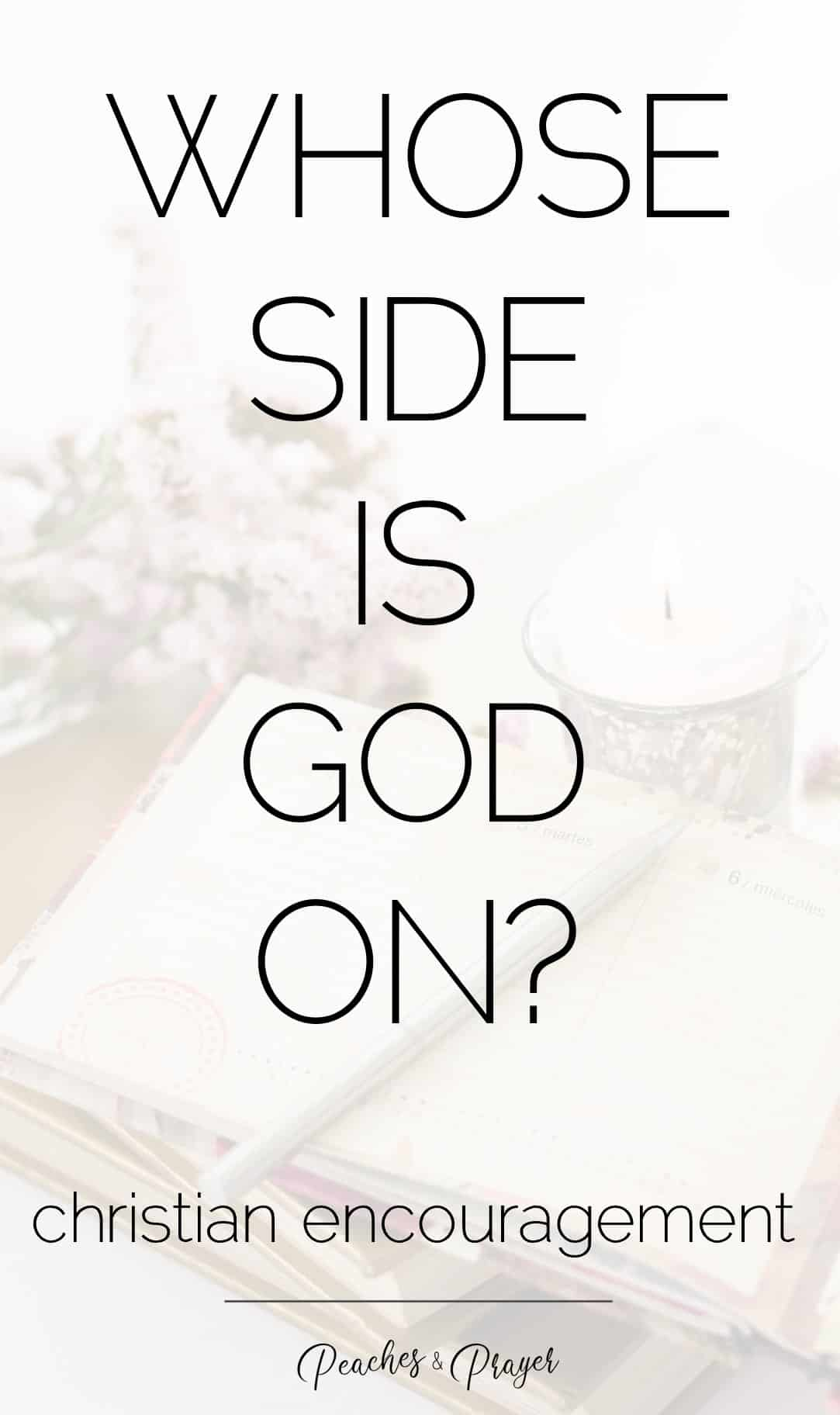 Whose side is God on Christian encouragement