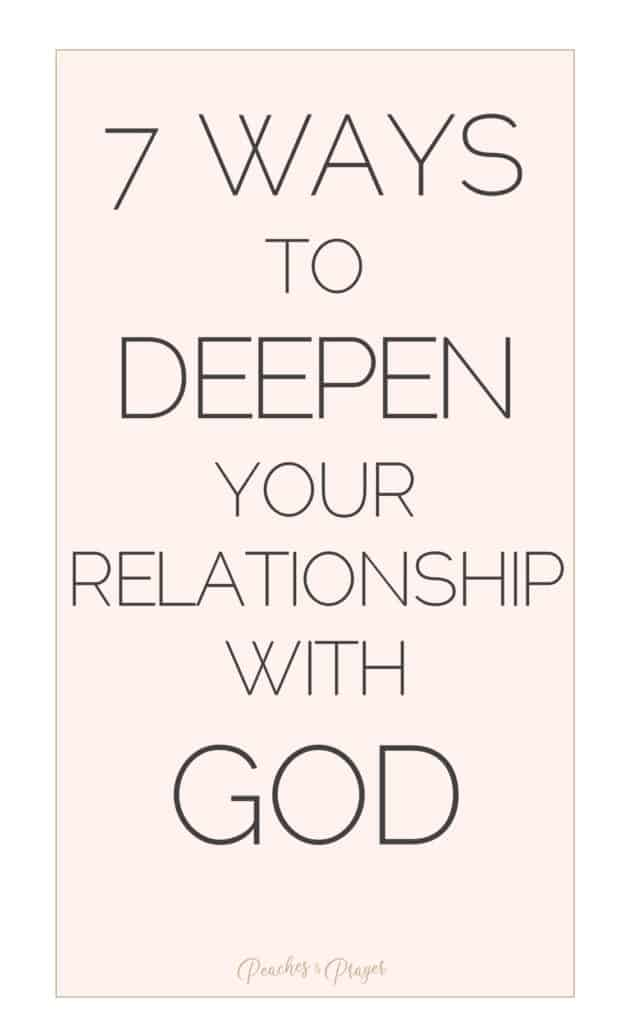 7 Ways to Deepen your relationships with God