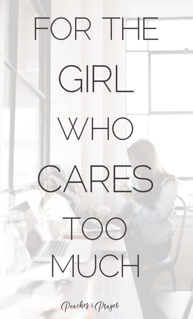 For the girl who cares too much about relationships