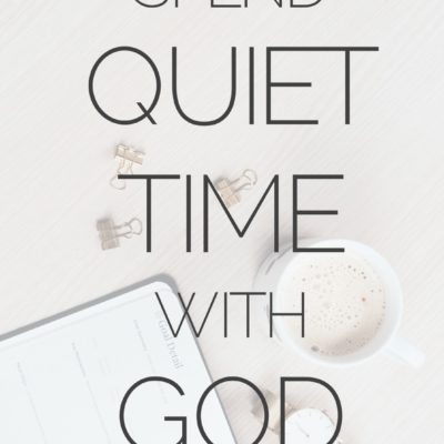 Finding Quiet Time With God + Quiet Time Printable