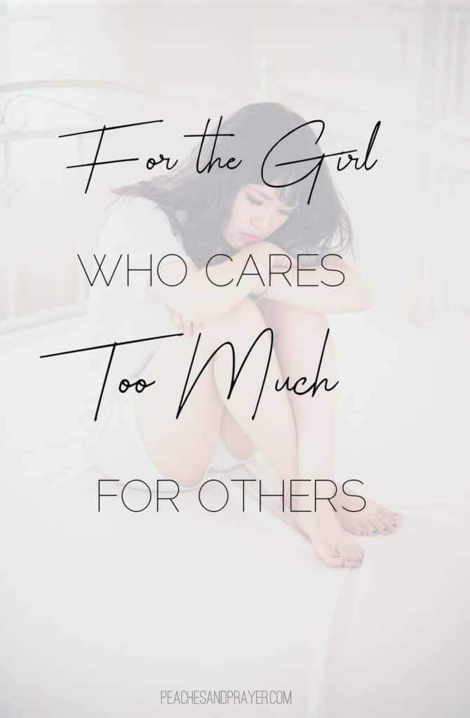 I care too much for others