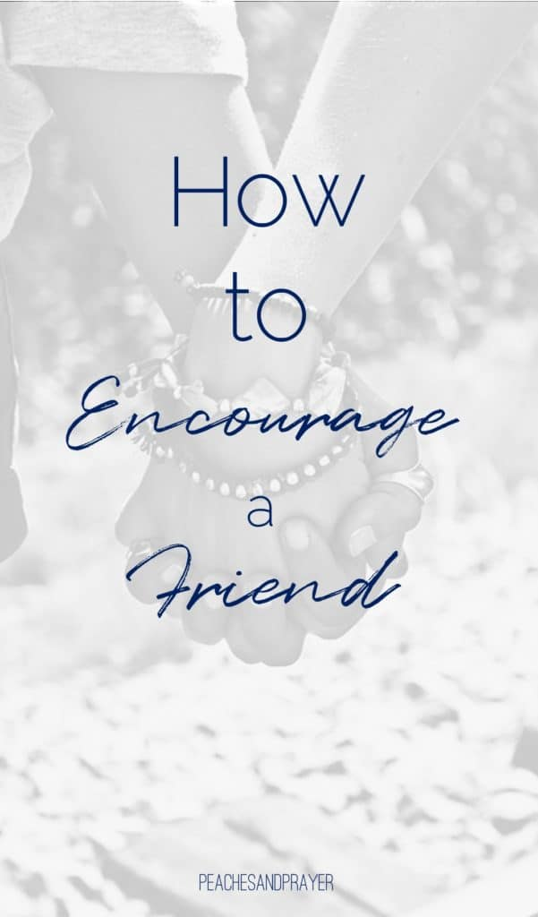 Finding ways to encourage a friend