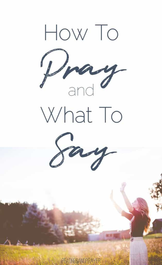 How to Pray and What to Say