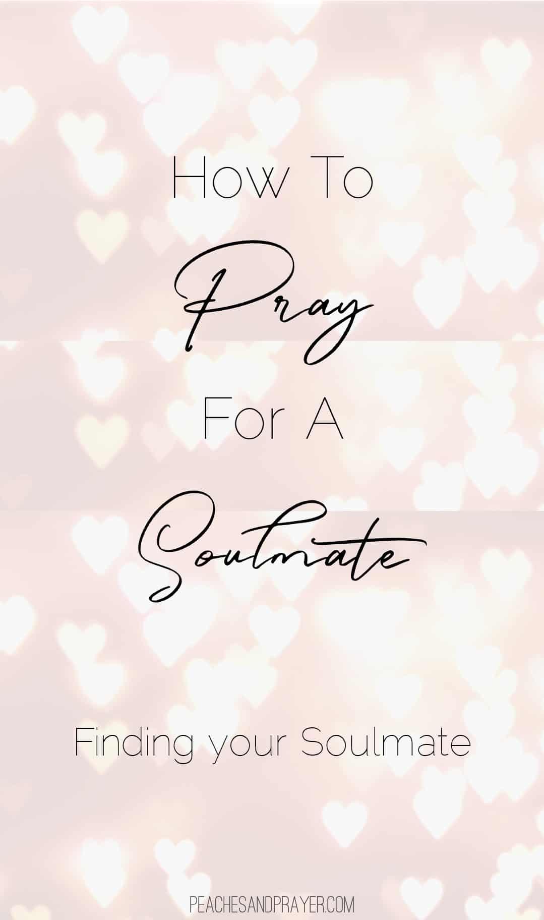 A Prayer for a Soulmate + Printable Prayer {The Prayer