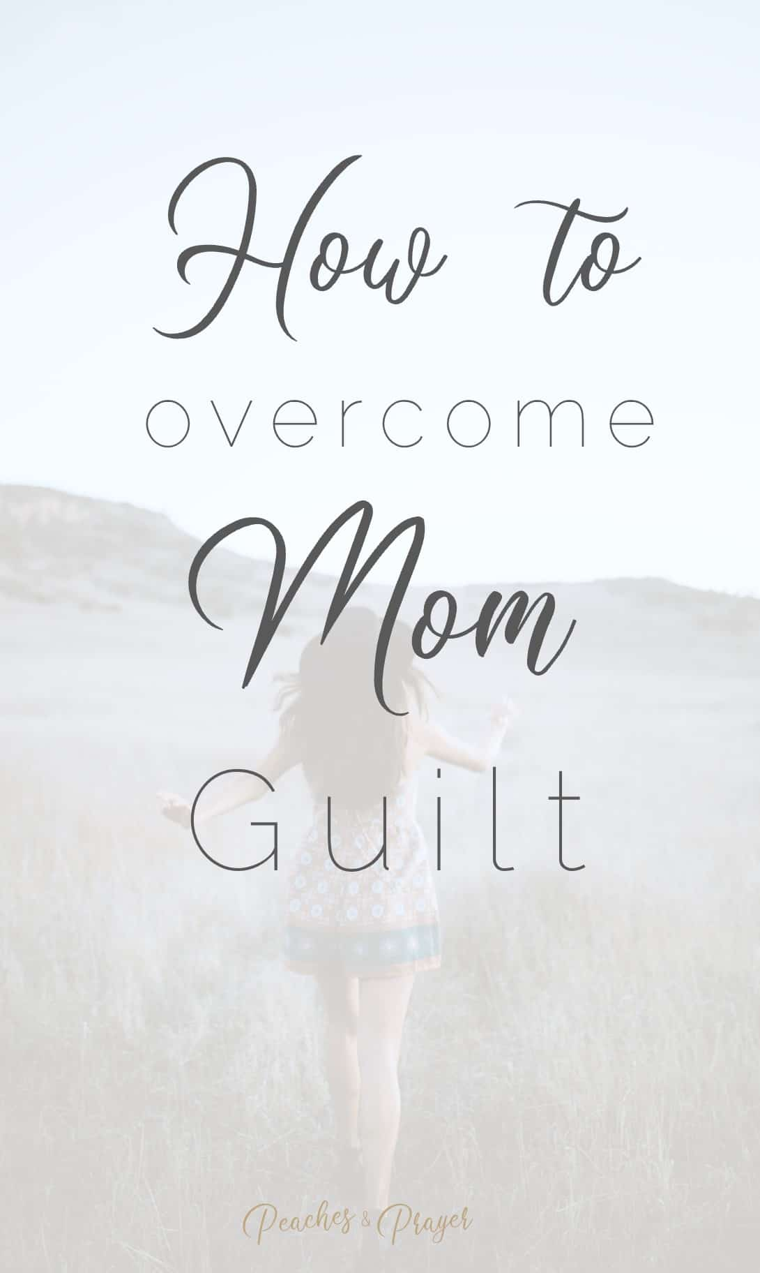 3 ways to decrease mom guilt