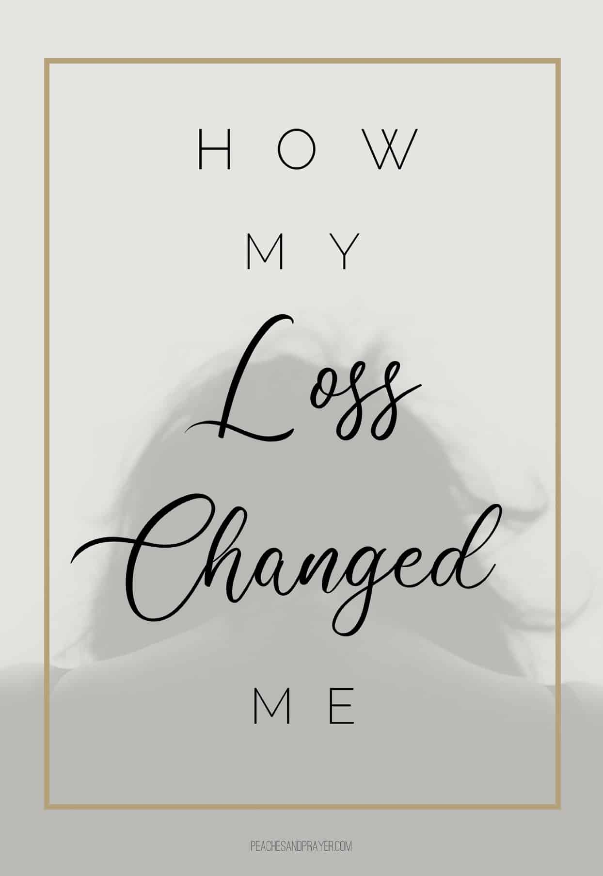 How my loss changed me pin