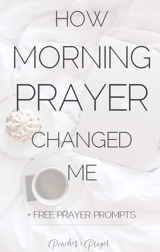How morning prayer changed me plus free prayer prompts