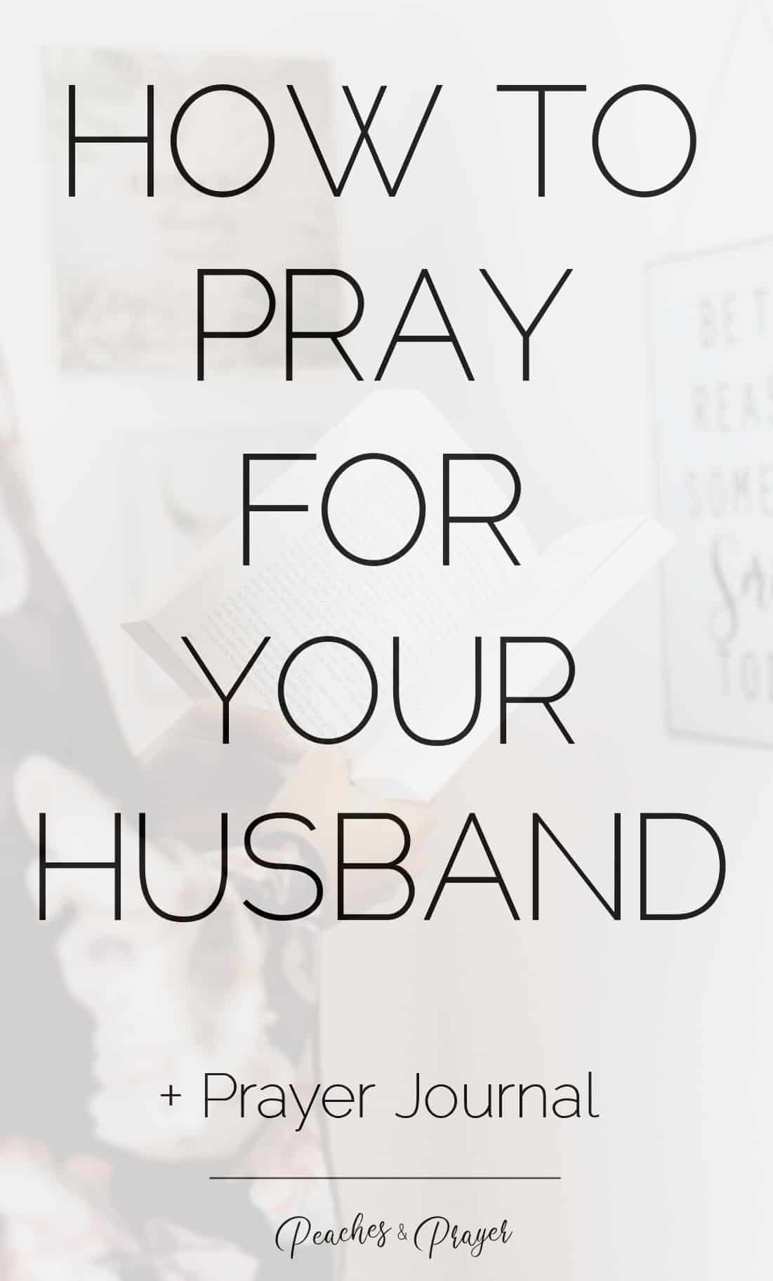 How to pray for your husband plus prayer journal
