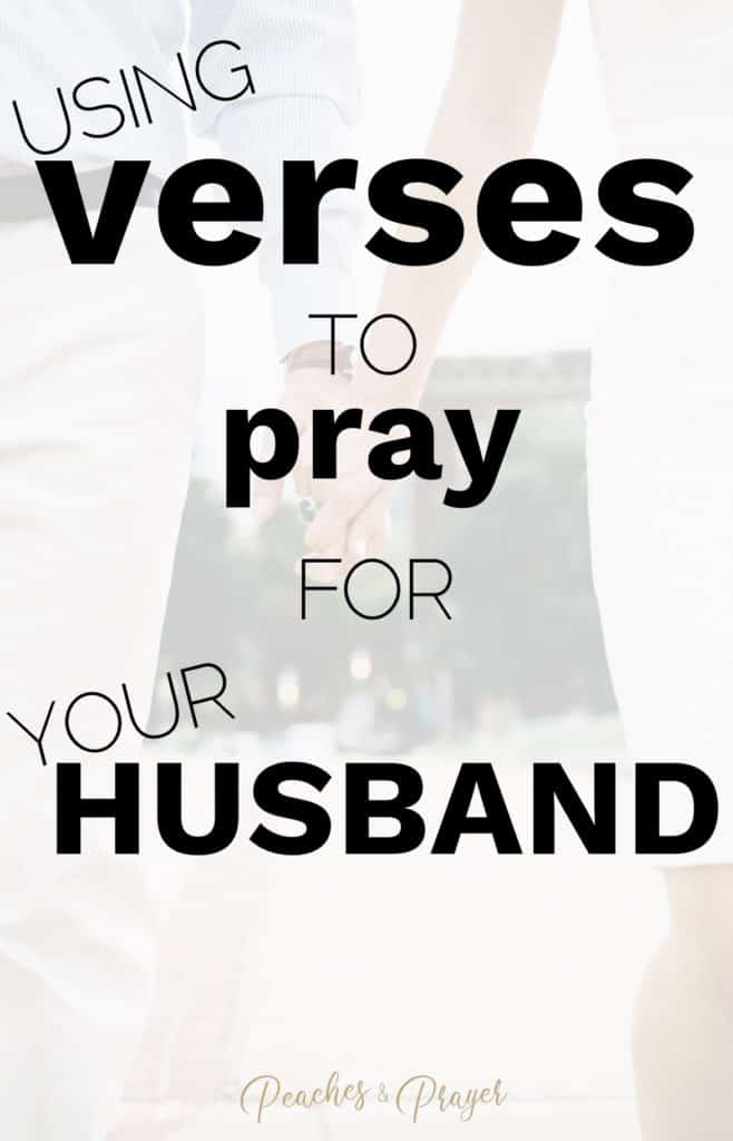 Using verses to pray for your husband