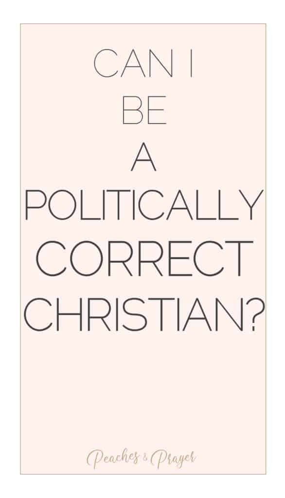 Can I be a Politically Correct Christian