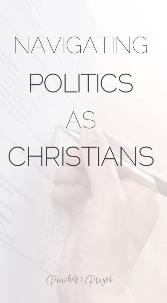 Navigating Politics as Christians