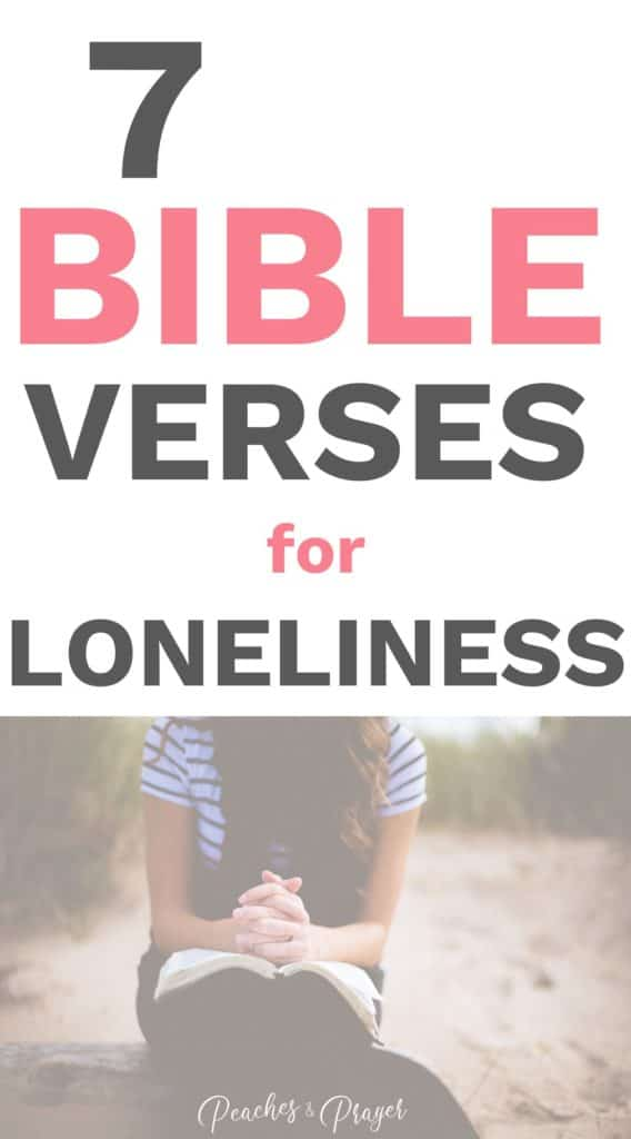 7 Bible Verses for Loneliness