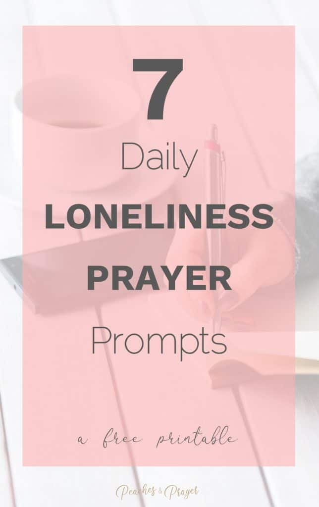 7 Daily Loneliness Prayer Prompts