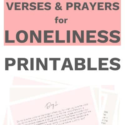 7 Life Changing Bible Verses for Loneliness