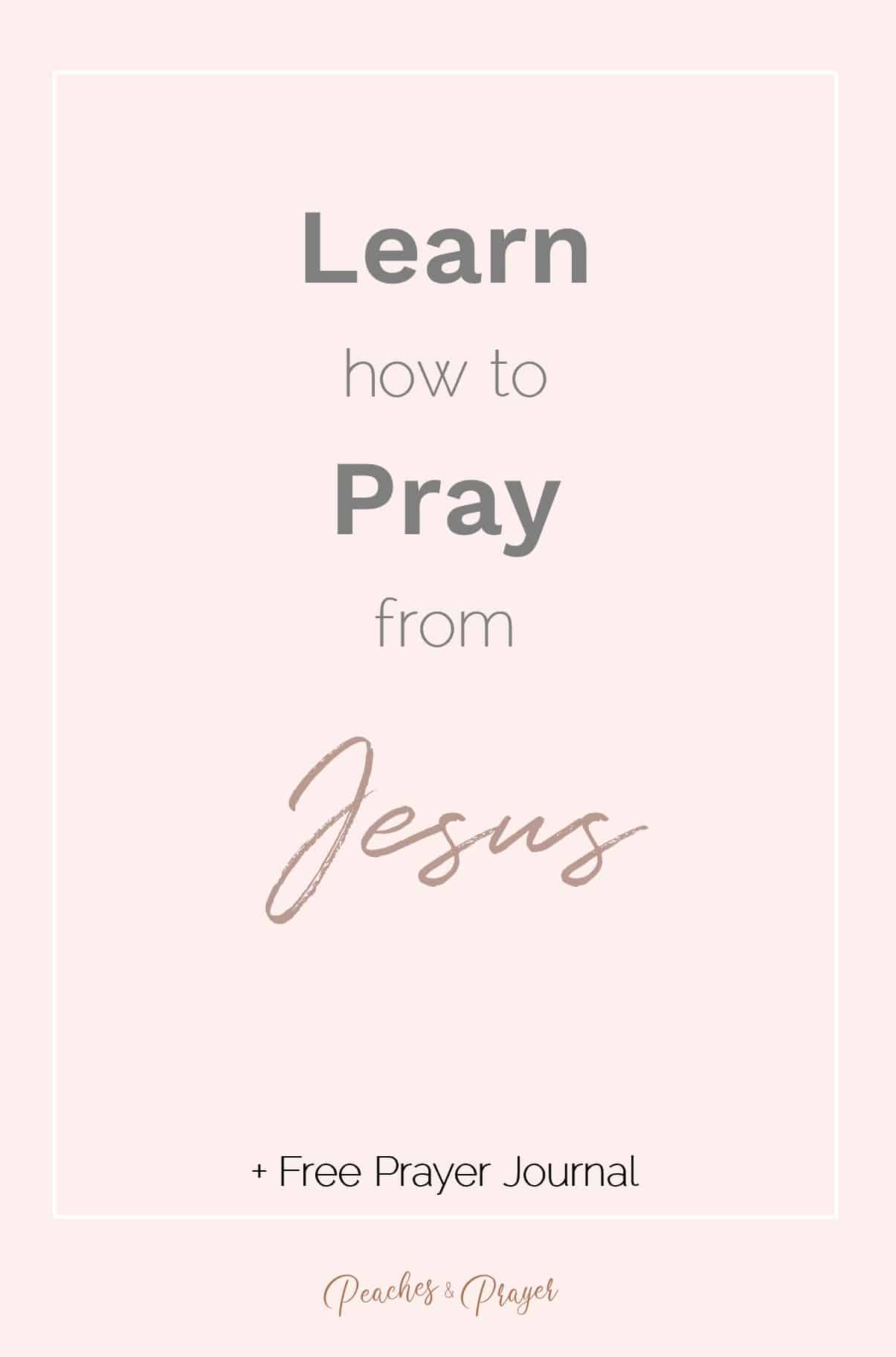 Learn how to pray from Jesus