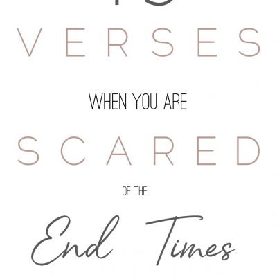 15 Bible Verses When You Are Scared of the End Times