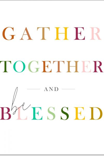 Gather Together and Be Blessed