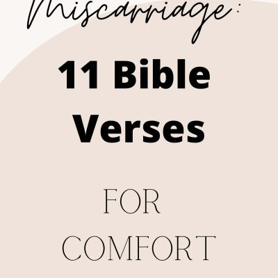 11 Healing Bible Verses for Mothers Who Have Miscarried